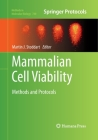 Mammalian Cell Viability: Methods and Protocols (Methods in Molecular Biology #740) Cover Image