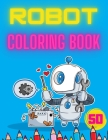 Robot Coloring Book: Robots Colouring Pages for Kids and Toddlers Fun and Education Cover Image