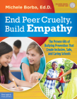 End Peer Cruelty, Build Empathy: The Proven 6Rs of Bullying Prevention That Create Inclusive, Safe, and Caring Schools (Free Spirit Professional™) Cover Image