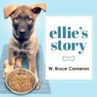 Ellie's Story: A Dog's Purpose Novel Cover Image