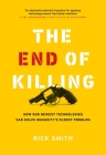 The End of Killing: How Our Newest Technologies Can Solve Humanity's Oldest Problem Cover Image