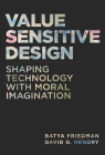 Value Sensitive Design: Shaping Technology with Moral Imagination Cover Image
