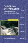 Carolina Whitewater: A Paddler's Guide to the Western Carolinas (Canoe and Kayak) Cover Image