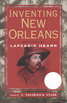 Inventing New Orleans: Writings of Lafcadio Hearn Cover Image