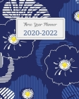 2020-2022 Three Year Planner: Flowers Monstera Blue, 36 Months Calendar Monthly Agenda, 3 Year Appointment Book For The Next Three Years, Weekly Org Cover Image