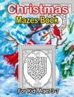 Christmas Mazes Book For Kids Ages 3-7: 70+ Unique Mazes With Easy To Medium Level Cover Image