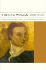 The New Woman: Literary Modernism, Queer Theory, and the Trans Feminine Allegory (FlashPoints #27) Cover Image