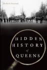Hidden History of Queens Cover Image