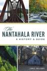 The Nantahala River: A History & Guide Cover Image