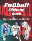 Fußball Färbung Buch: Fußball Malbuch: Eine Sammlung von Fußball, Cricket, Volleyball, Basketball, Handball. Sport Malbuch für Kinder, Junge Cover Image