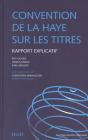 Convention de la Haye Sur Les Titres: Rapport Explicatif Cover Image