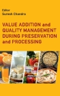 Value Addition and Quality Management During Preservation and Processing Cover Image