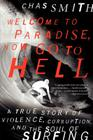 Welcome to Paradise, Now Go to Hell: A True Story of Violence, Corruption, and the Soul of Surfing Cover Image