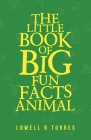 The Little Book of Big Fun Animal Facts Cover Image