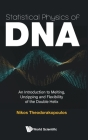 Statistical Physics of Dna: An Introduction to Melting, Unzipping and Flexibility of the Double Helix Cover Image