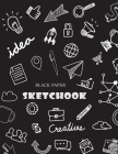 Black Paper Sketchbook: Large Drawing Book for Gel, Chalk, Metallic & Neon Highlighters & Sharpies, 120 Pages Cover Image