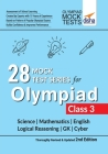 28 Mock Test Series for Olympiads Class 3 Science, Mathematics, English, Logical Reasoning, GK & Cyber 2nd Edition Cover Image