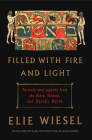 Filled with Fire and Light: Portraits and Legends from the Bible, Talmud, and Hasidic World Cover Image