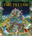 Fairy Tale Land: 12 classic tales reimagined Cover Image