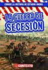 La Guerra de Secesión (the Civil War) Cover Image
