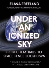 Under an Ionized Sky: From Chemtrails to Space Fence Lockdown Cover Image
