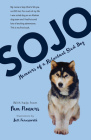 Sojo: Memoirs of a Reluctant Sled Dog Cover Image