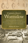 Captain Jones's Wormslow: A Historical, Archaeological, and Architectural Study of an Eighteenth-Century Plantation Site Near Savannah, Georgia (Wormsloe Foundation Publication #13) Cover Image