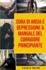 Cura di Ansia e Depressione & Manuale del corridore principiante Cover Image