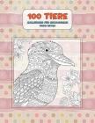 Malbücher für Erwachsene - Dicke Seiten - 100 Tiere Cover Image