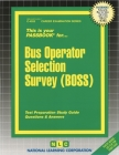 Bus Operator Selection Survey (BOSS) (Career Examination Series #4553) Cover Image