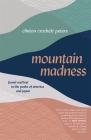 Mountain Madness: Found and Lost in the Peaks of America and Japan Cover Image