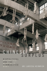 Chinese Surplus: Biopolitical Aesthetics and the Medically Commodified Body (Perverse Modernities: A Series Edited by Jack Halberstam and) Cover Image