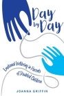 Day by Day: Emotional Wellbeing in Parents of Disabled Children Cover Image