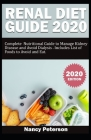 Renal Diet Guide 2020: Complete Nutritional Guide to Manage Kidney Disease and Avoid Dialysis. Includes List of Foods to Avoid and Eat Cover Image