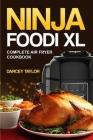 Ninja Foodi XL Complete Air Fryer Cookbook Cover Image