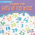 I Know the Days of the Week (What I Know) Cover Image