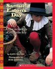 Samuel Eaton's Day: A Day in the Life of a Pilgrim Boy: A Day In The Life Of A Pilgrim Boy Cover Image