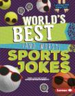 World's Best (and Worst) Sports Jokes (Laugh Your Socks Off!) Cover Image