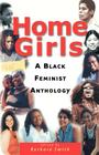 Home Girls: A Black Feminist Anthology Cover Image
