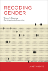 Recoding Gender: Women's Changing Participation in Computing Cover Image
