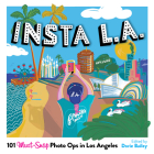 Insta L.A.: 101 Must-Snap Photo Ops in Los Angeles Cover Image