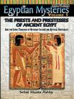 EGYPTIAN MYSTERIES VOL. 3 The Priests and Priestesses of Ancient Egypt Cover Image