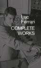 Luc Ferrari: Complete Works Cover Image