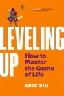 Leveling Up: How to Master the Game of Life Cover Image
