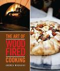 The Art of Wood-Fired Cooking, the Art of Wood-Fired Cooking Cover Image