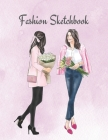 Fashion Sketchbook: The Book for Sketching Your Artistic Fashion Design Ideas. Including 2 Women Line Shapes (Silhouettes) to Help You Ske Cover Image