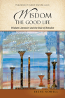 Wisdom: The Good Life: Wisdom Literature and the Rule of Benedict Cover Image