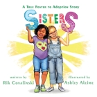 Sisters: A True Foster to Adoption Story Cover Image