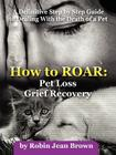 How to Roar: Pet Loss Grief Recovery Cover Image