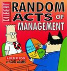 Random Acts of Management (Dilbert Books (Paperback Andrews McMeel)) Cover Image